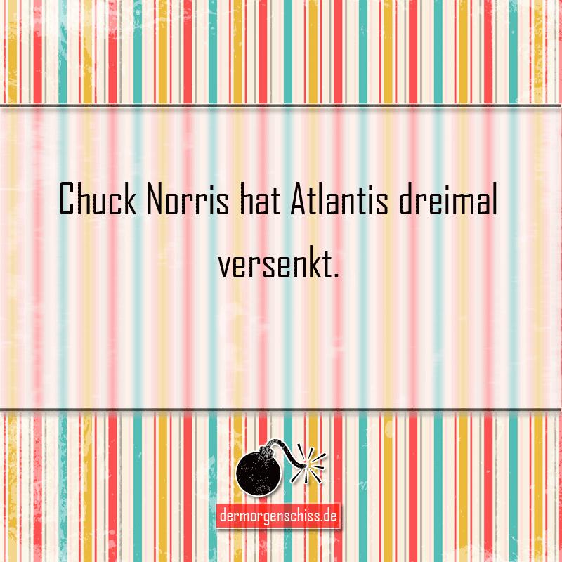 Chuck Norris hat Atlantis dreimal versenkt