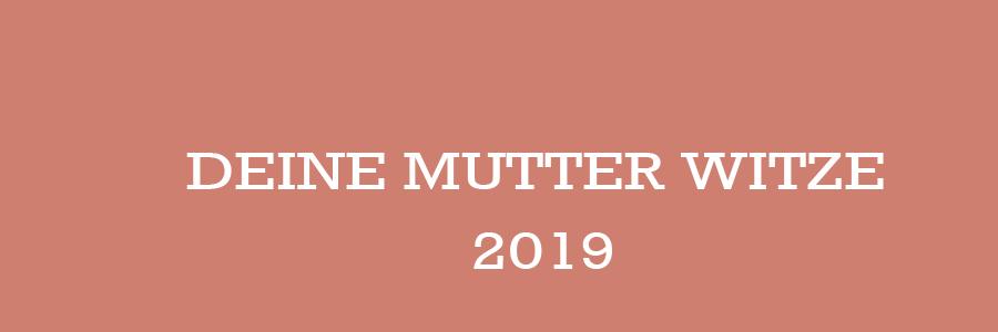 Deine Mutter Witze 2019