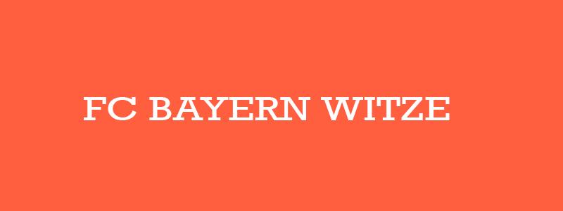 FC Bayern Witze